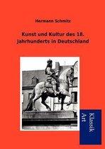 Kunst Und Kultur Des 18. Jahrhunderts in Deutschland