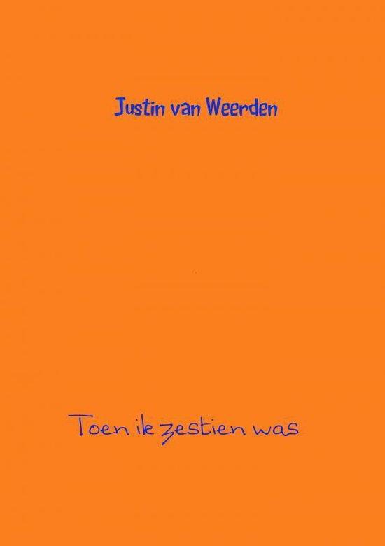 Toen ik zestien was - Justin van Weerden | Fthsonline.com