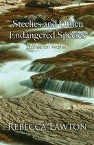 Steelies and Other Endangered Species