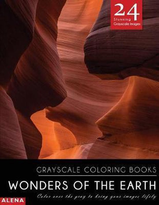 Wonders of the Earth: Grayscale coloring books