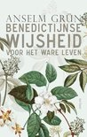 Benedictijnse wijsheid voor het ware leven