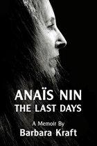 Anais Nin: The Last Days, a memoir