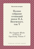 The Complete Works of Prince P. Vyazemsky. Volume V