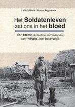Boek cover Het soldatenleven zat ons in het bloed van Perry Pierik (Paperback)