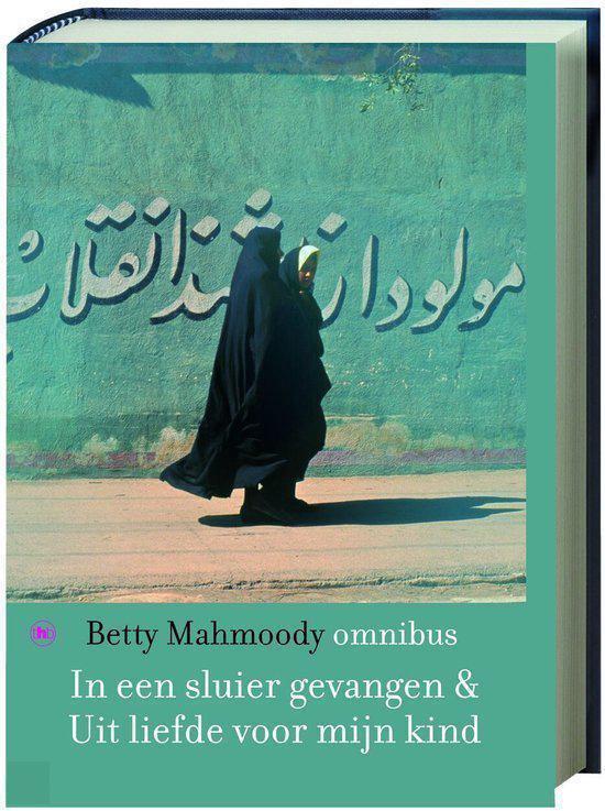 In Een Sluier Gevangen & Uit Liefde Voor Mijn Kind - Betty Mahmoody pdf epub