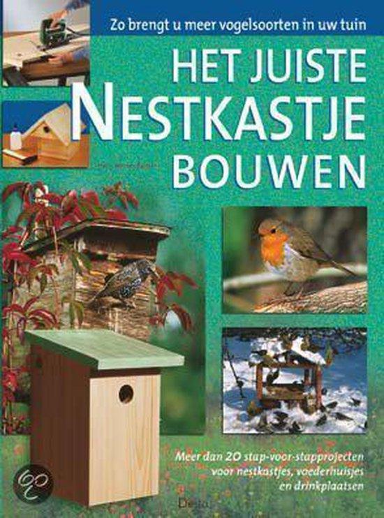 Het juiste nestkastje bouwen - H. Bastian |