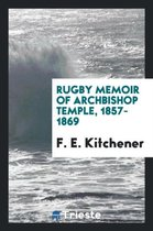Rugby Memoir of Archbishop Temple, 1857-1869