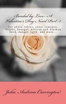 Bonded by Love--A Valentine's Day Novel Part 3