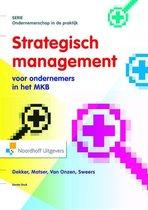 Ondernemerschap in de praktijk  -   Strategisch Management voor ondernemers in het mkb/familiebedrijf