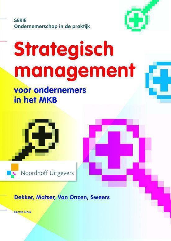 Boek cover Ondernemerschap in de praktijk  -   Strategisch Management voor ondernemers in het mkb/familiebedrijf van H.J. Dekker (Paperback)