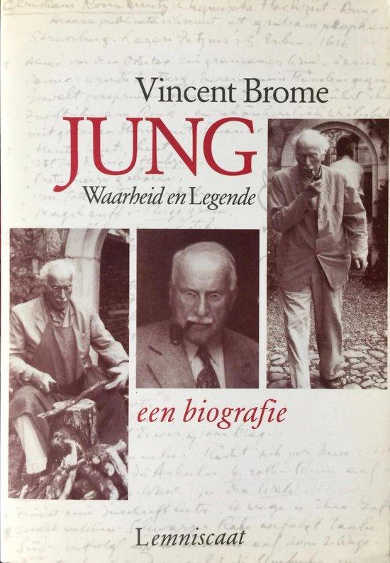 JUNG WAARHEID EN LEGENDE. EEN BIOGRAFIE - Vincent Brome  