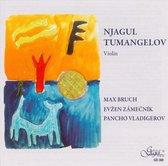 Njagul Tumangelov plays Bruch, Zamecnik & Vladigerov