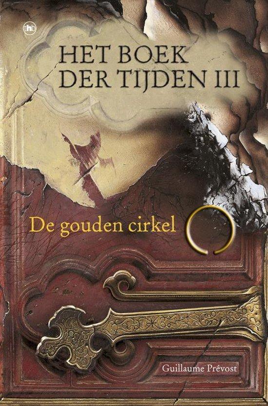 Het boek der tijden 3 De gouden cirkel - Guillaume Prévost |