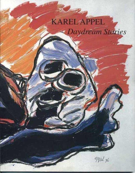 Karel Appel, daydream stories - Erik Slagter   Fthsonline.com