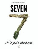 Seven - I'm just a stupid man