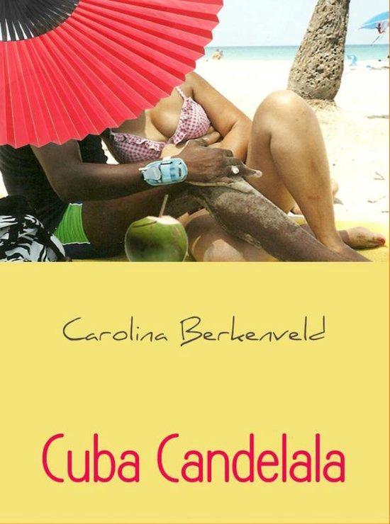 Cuba Candelala - Carolina Berkenveld  