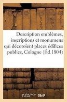 Description Des Embl mes, Inscriptions Et Monumens All goriques