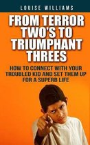 From Terror Two's to Triumphant Threes