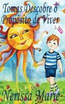 Tomas Descobre o Proposito de Viver (historia infantil, livros infantis, livros de criancas, livros para bebes, livros paradidaticos, livro infantil ilustrado, livrinho infantil, livros infantis)