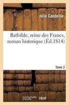 Bathilde, reine des Francs, roman historique. Tome 2