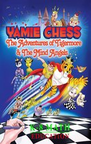 Yamie Chess: The Adventures of Tigermore and the Mind Angels