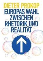 Europas Wahl zwischen Rhetorik und Realität