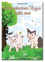 Schweinchen Hugo reißt aus