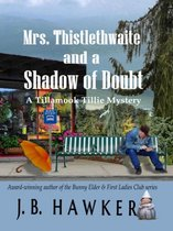 Mrs. Thistlethwaite and a Shadow of Doubt