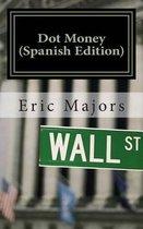 Dot Money (Spanish Edition)