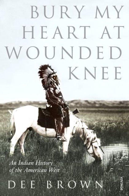 Boek cover Bury My Heart At Wounded Knee : An Indian History of the American West van Dee Brown (Paperback)