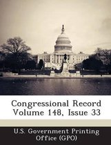 Congressional Record Volume 148, Issue 33