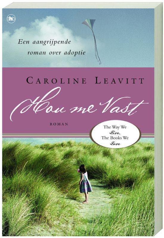 Hou Me Vast - Caroline Leavitt  