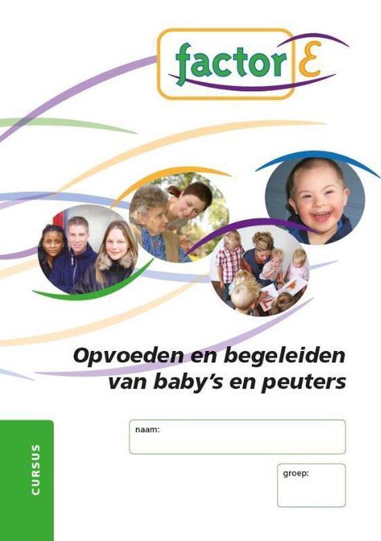 Factor-E Opvoeden en begeleiden van baby's en peuters Cursus - Mascha Schrander |