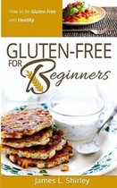 Gluten-Free for Beginners