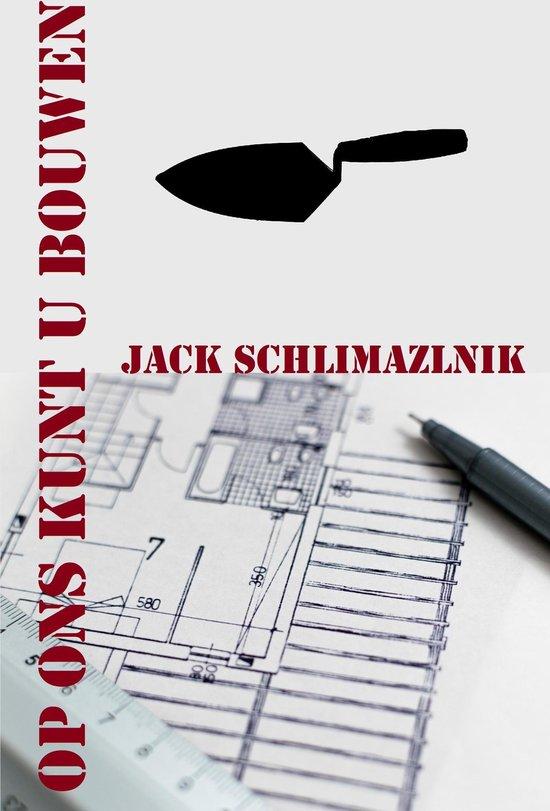 Op ons kunt u bouwen - Jack Schlimazlnik |