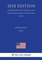 Housing Trust Fund (Us Department of Housing and Urban Development Regulation) (Hud) (2018 Edition)