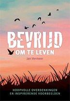 Vermeer, Jan:Bevrijd om te leven / druk 1