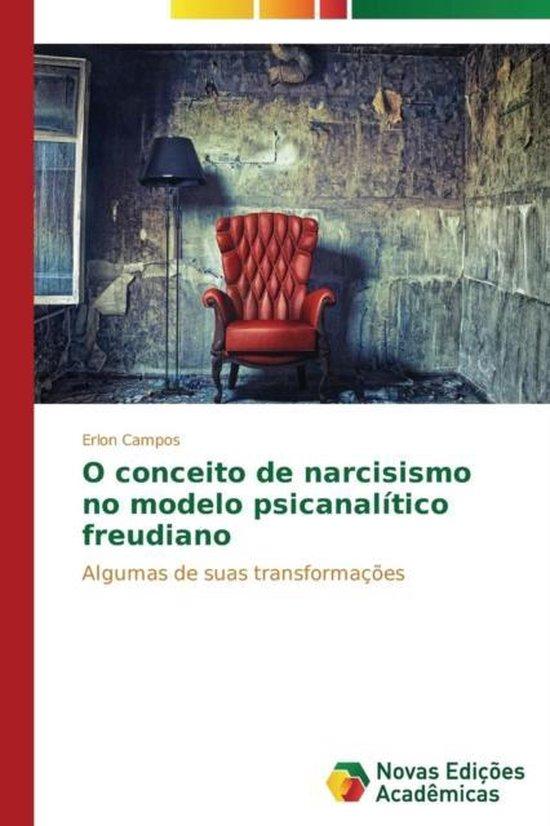 O Conceito de Narcisismo No Modelo Psicanalitico Freudiano