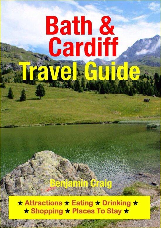 Bath & Cardiff Travel Guide