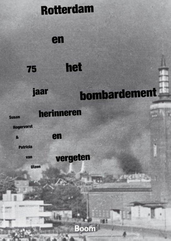 Rotterdam en het bombardement - Susan Hogervorst |