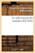 Le Vade-Mecum Des Ministres,