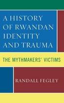 A History of Rwandan Identity and Trauma
