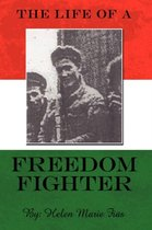 The Life of a Freedom Fighter