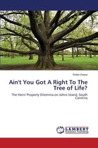 Ain't You Got a Right to the Tree of Life?