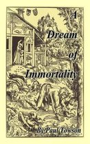 A Dream of Immortality