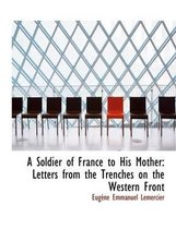 A Soldier of France to His Mother
