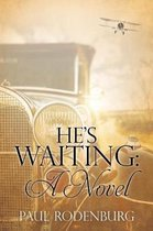 He's Waiting
