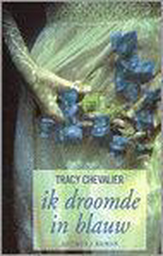 IK DROOMDE IN BLAUW - Tracy Chevalier pdf epub