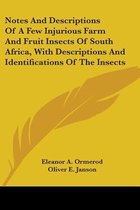 Notes and Descriptions of a Few Injurious Farm and Fruit Insects of South Africa, with Descriptions and Identifications of the Insects