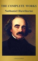 The Complete Works of Nathaniel Hawthorne: Novels, Short Stories, Poetry, Essays, Letters and Memoirs (Illustrated Edition): The Scarlet Letter with its ... Romance, Tanglewood Tales, Birthmark, Ghost